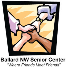Ballard NW Senior Center. Where Friends Meet Friends.
